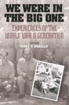 We Were in the Big One: Experiences of the World War II Generation (Paperback)