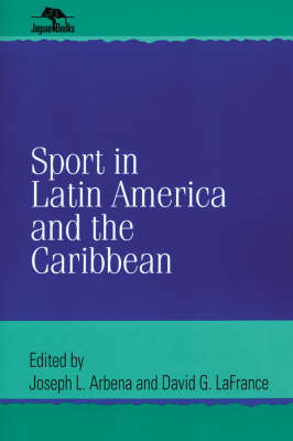 Sport in Latin America and the Caribbean - Jaguar Books on Latin America (Paperback)