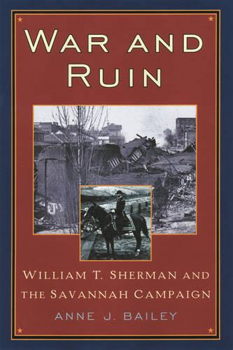 War and Ruin: William T. Sherman and the Savannah Campaign - The American Crisis Series: Books on the Civil War Era (Paperback)