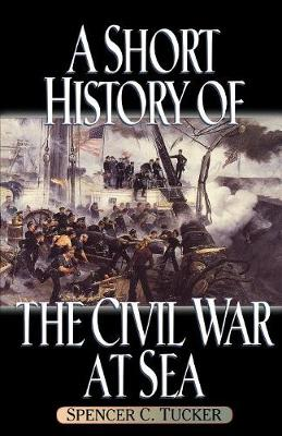 A Short History of the Civil War at Sea - The American Crisis Series: Books on the Civil War Era (Paperback)