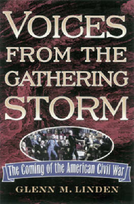 Voices from the Gathering Storm: The Coming of the American Civil War (Paperback)