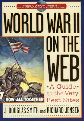 World War II on the Web: A Guide to the Very Best Sites with free CD-ROM