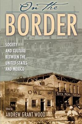 On the Border: Society and Culture between the United States and Mexico - Latin American Silhouettes (Paperback)