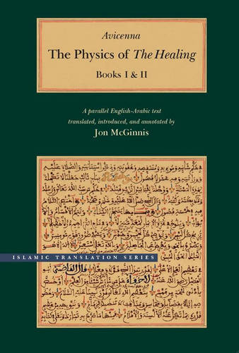 The Physics of the Healing: A Parallel English-Arabic Text in Two Volumes - Islamic Translation Series (Hardback)