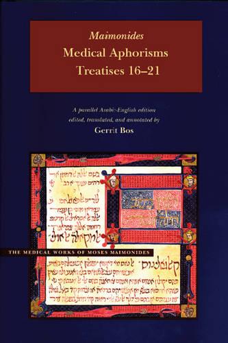 Medical Aphorisms: Treatises 16-21 - Medical Works of Moses Maimonides (Hardback)