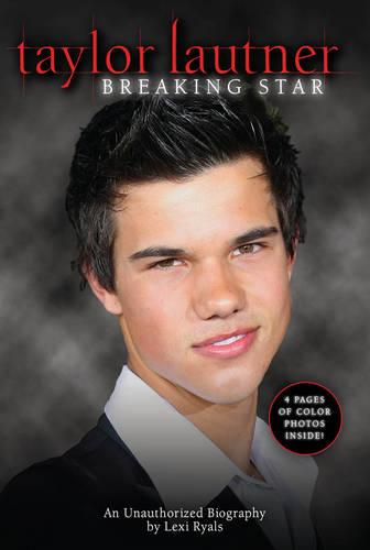 Taylor Lautner: An Unauthorized Biography (Paperback)