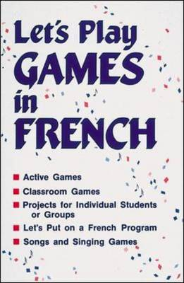Lets Play Games in French: Grades K-8 - Songs and Games Series (Paperback)