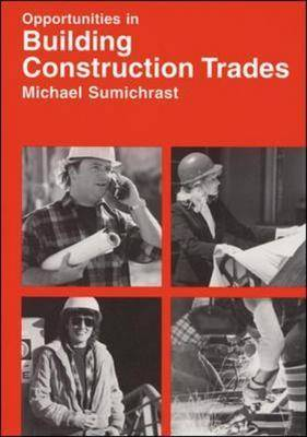 Opportunites in Building Construction Trades (Paperback)