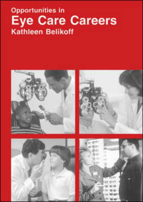 Opportunities in Eye Care Careers - VGM opportunities series (Paperback)