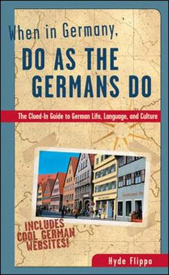 When in Germany, Do as the Germans Do (Paperback)