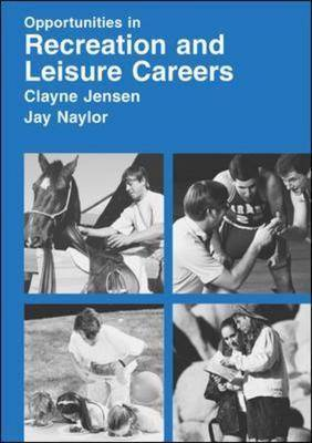 Opportunities in Recreation and Leisure Careers - Opportunities In! Series (Hardback)