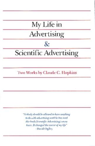 My Life in Advertising and Scientific Advertising (Paperback)