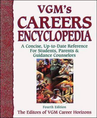 VGM's Careers Encyclopedia: A Concise, Up-to-date Reference for Students, Parents and Guidance Counselors (Hardback)