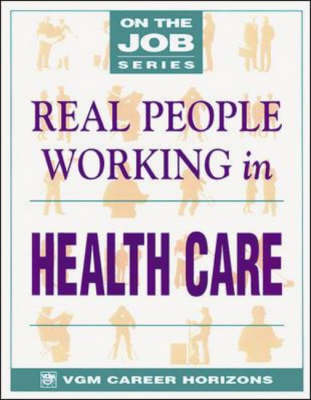Real People Working in Health Care - On the job series (Paperback)