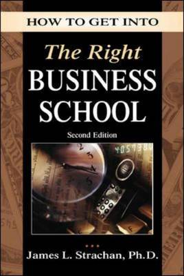 How to Get into the Right Business School - How to Get into (Paperback)
