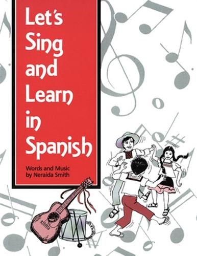 SONGS AND GAMES: LETS SING AND LEARN IN SPANISH PACKAGE, GRADES K-8 - OTHER (Paperback)