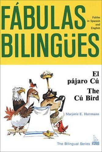 El pajaro Cu/ The Cu Bird - BILINGUAL FABLES IN SPANISH (Paperback)