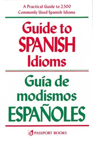 Guide to Spanish Idioms (Paperback)