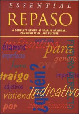 Essential Repaso: A Complete Review of Spanish Grammar, Communication, and Culture (Paperback)