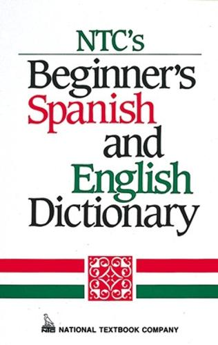 NTC's Beginner's Spanish and English Dictionary - Language - Spanish (Hardback)