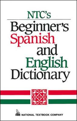NTC's Beginner's Spanish and English Dictionary - Language - Spanish (Paperback)