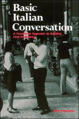 Basic Italian Conversation: A Functional Approach to Building Oral Proficiency - Language - Italian (Paperback)
