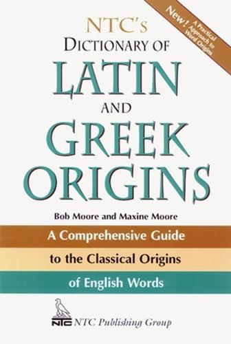 NTC's Dictionary of Latin and Greek Origins (Paperback)
