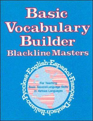 Basic Vocabulary Builder: Blackline Masters: For Teaching Basic Second-Language Skills in Various Languages - Language - Professional Resources (Paperback)