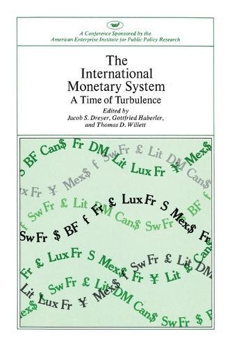 International Monetary System: A Time of Turbulence (Paperback)