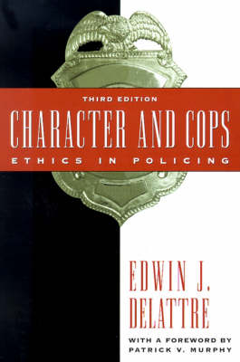 Character and Cops: Ethics in Policing (Paperback)