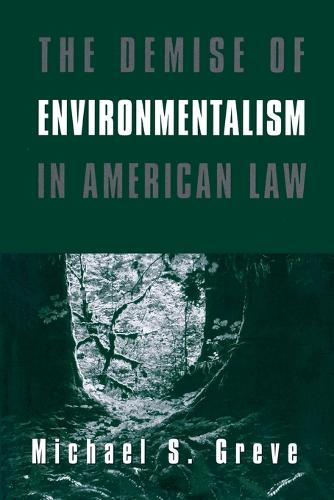 The Demise of Environmentalism in American Law (Paperback)