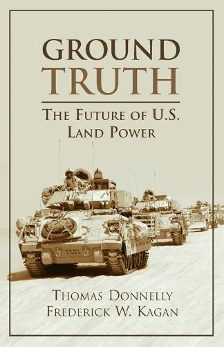 Ground Truth: the Future of U.S. Land Power (Paperback)