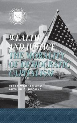 Wealth and Justice: The Morality of Democratic Capitalism - Values and Capitalism (Paperback)
