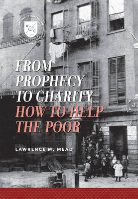 From Prophecy to Charity: How to Help the Poor - Values and Capitalism (Paperback)