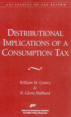 Distributional Implications of Introducing a Broad-based Consumption Tax - AEI Studies on Tax Reform (Paperback)