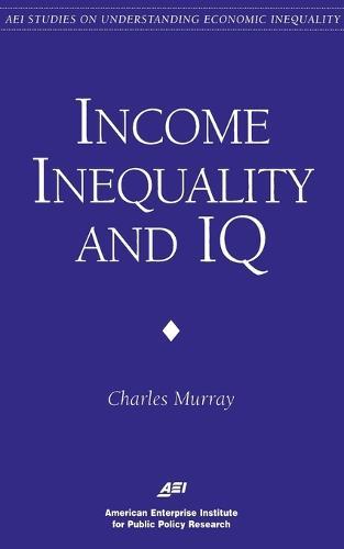 Inequality and IQ - AEI Studies on Understanding Economic Inequality (Paperback)
