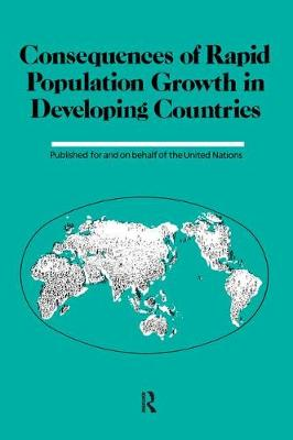 Consequences Of Rapid Population Growth In Developing Countries (Hardback)
