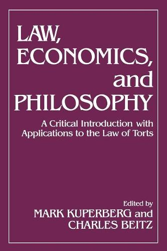 Law, Economics, and Philosophy: With Applications to the Law of Torts (Paperback)