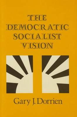 The Democratic Socialist Vision (Hardback)