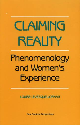 Claiming Reality: A Women's Perspective - New Feminist Perspectives (Paperback)