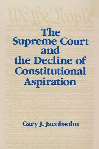 The Supreme Court and the Decline of Constitutional Aspiration (Paperback)