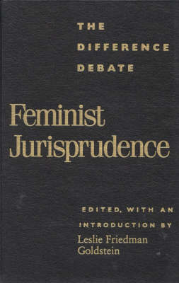 Feminist Jurisprudence: The Difference Debate - New Feminist Perspectives (Paperback)