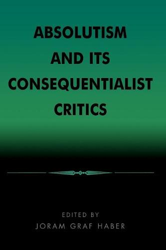 Absolutism and Its Consequentialist Critics (Paperback)