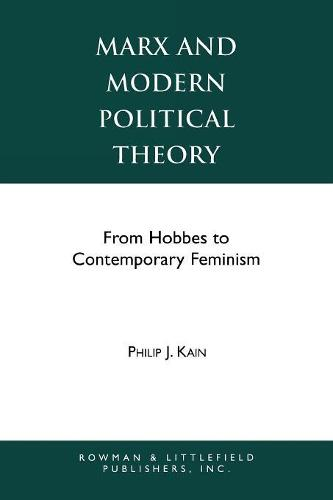 Marx and Modern Political Theory: From Hobbes to Contemporary Feminism - Studies in Social, Political, and Legal Philosophy (Paperback)