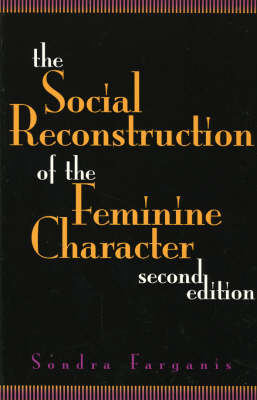 The Social Reconstruction of the Feminine Character (Paperback)