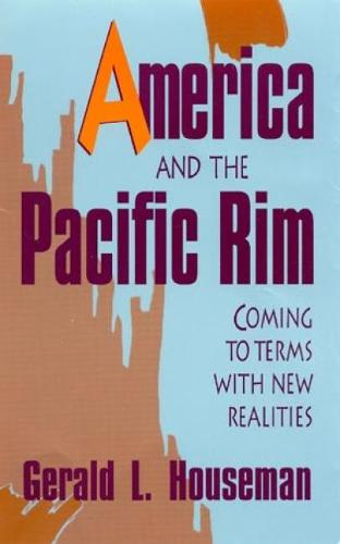 America and the Pacific Rim: Coming to Terms with New Realities (Paperback)