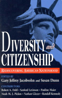 Diversity and Citizenship: Rediscovering American Nationhood (Paperback)