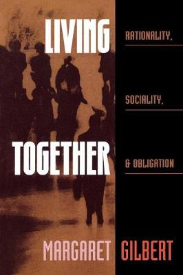 Living Together: Rationality, Sociality, and Obligation (Paperback)