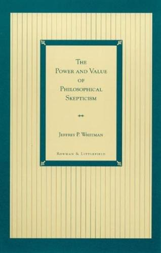The Power and Value of Philosophical Skepticism (Paperback)