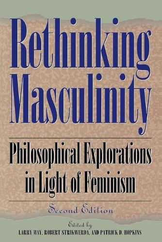 Rethinking Masculinity: Philosophical Explorations in Light of Feminism - New Feminist Perspectives (Paperback)